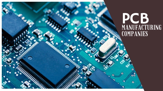 Get the growing potential with PCB manufacturing companies